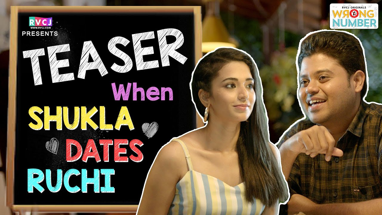 When Shukla Dates Ruchi | Teaser | Ft. Badri Chavan & Anjali Barot | Wrong Number | RVCJ Originals