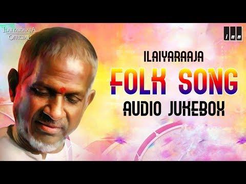 Ilaiyaraaja Folk Songs |Evergreen Tamil Hits | Kamal Haasan, Rajinikanth | SPB |Ilaiyaraaja Official