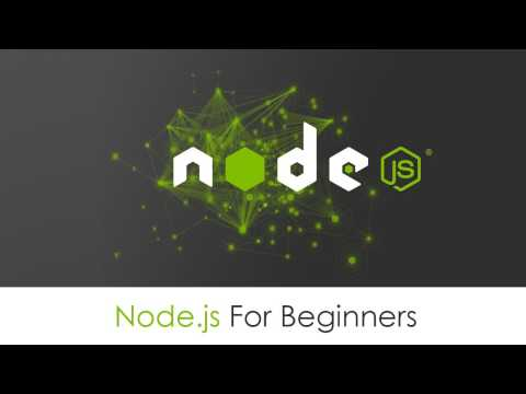 Node.js Tutorial For Absolute Beginners