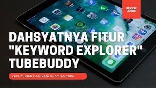 Review Fitur Keyword Explorer Tubebuddy - Perfect untuk meningkatkan performa channel kita!!