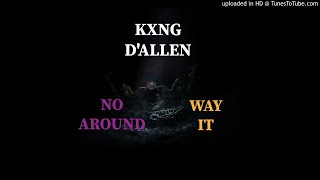 KXNG D'ALLEN-NO WAY AROUND IT