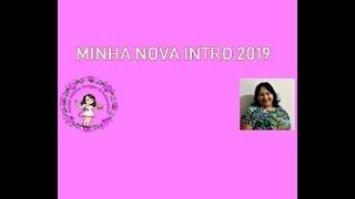 MINHA NOVA INTRO 2019
