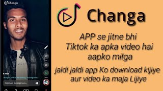 Changa  app se jitne bhi tiktok ka apka video hai aapko milga jaldi jaldi app ko download kijiye screenshot 5