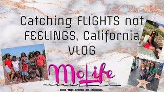 CATCHING FLIGHTS NOT FEELINGS...California Vlog