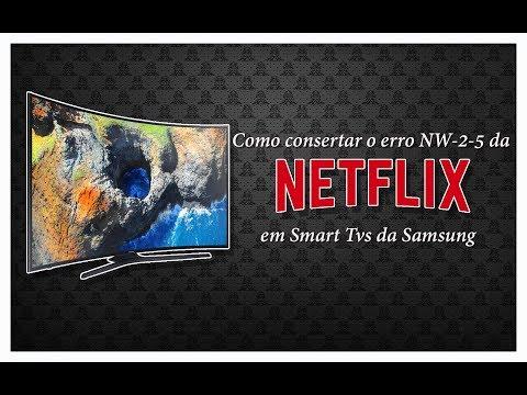 Como consertar erro NW-2-5 da Netflix em Tvs Samsung