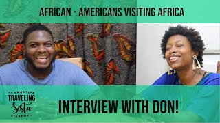 African Americans Visiting Africa - Interview With Don