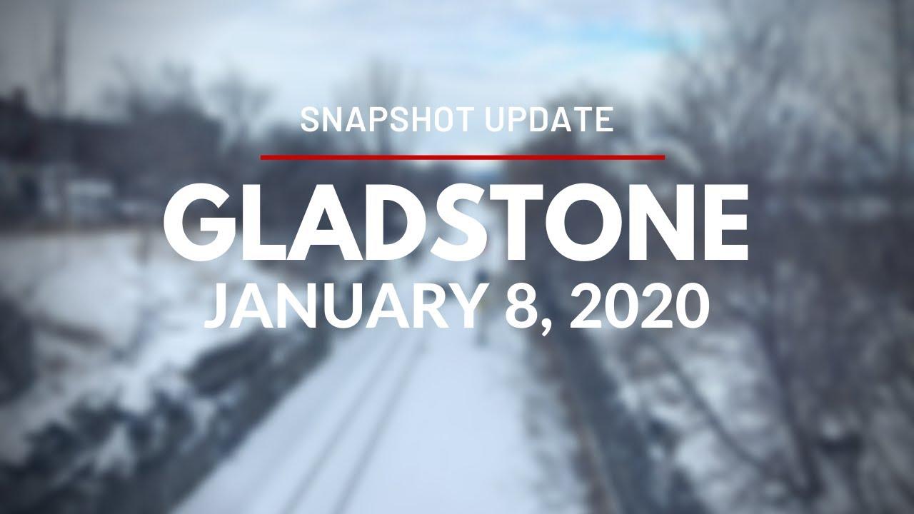 Snapshot Update for Gladstone Station - January 8, 2020