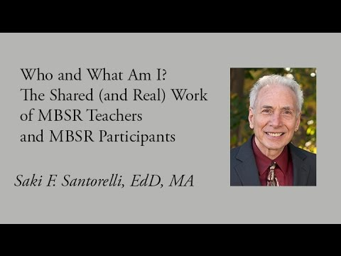 The Shared Work of MBSR Teachers with Saki Santorelli, Center for MIndfulness (CFM)