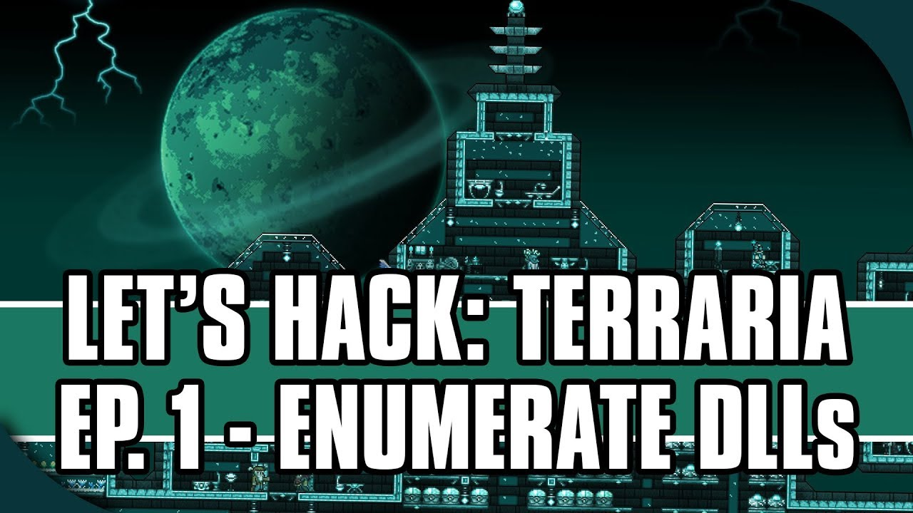 Lets Hack: Terraria, Ep  1 -  NET Hacking with Cheat Engine