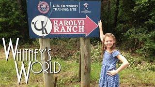 Whitney Heads to the U.S. Olympic Training Site | Karolyi Ranch