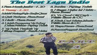 Lagu Indie Terbaik & Paling Enak Didengar || The Best Song || Part 3