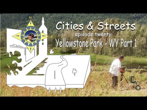 Yellowstone Park, WY part one: Cities & Streets: episode #20