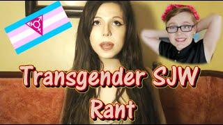 Transgender SJW Rant