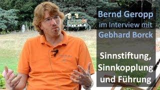 Interview mit Gebhard Borck über Sinnstiftung, Sinnkopplung und Führung