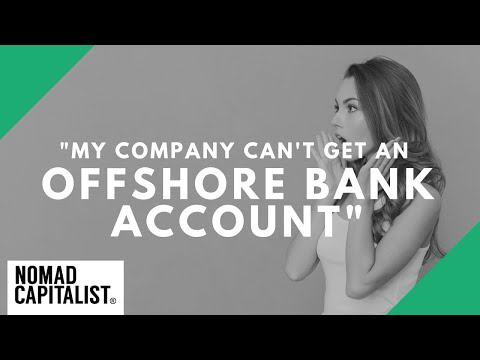 """My Offshore Company CAN'T Get a Bank Account"""