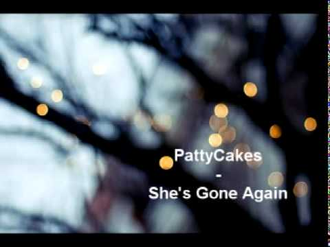PattyCakes - She's Gone Again w/ Lyrics & DL link