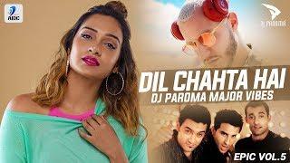 Dil Chahta Hai Vs Loco Contigo Major Vibes Mashup DJ Paroma Mp3 Song Download
