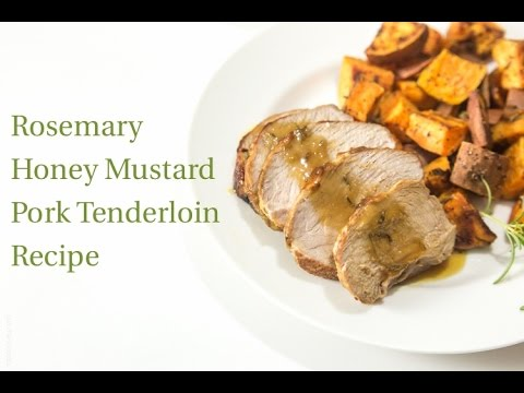 Rosemary Honey Mustard Pork Tenderloin Recipe
