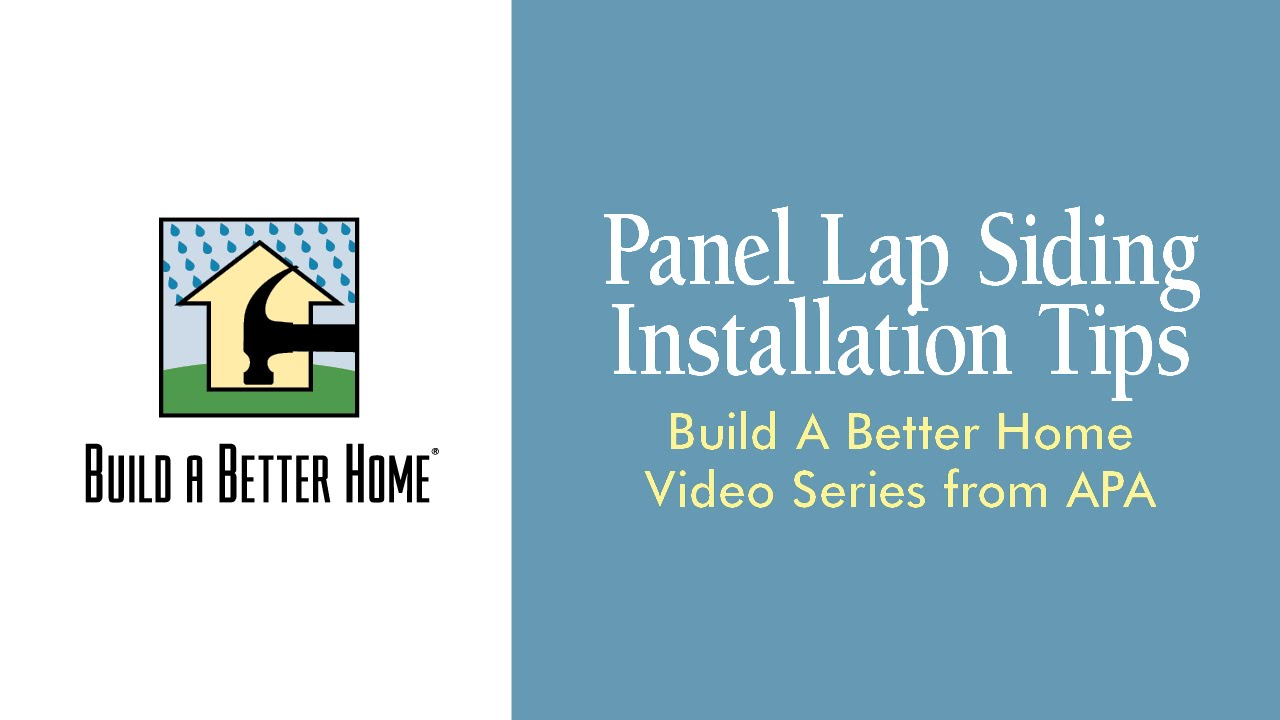 Panel Lap Siding Installation Tips Build A Better Home Series From Apa Youtube