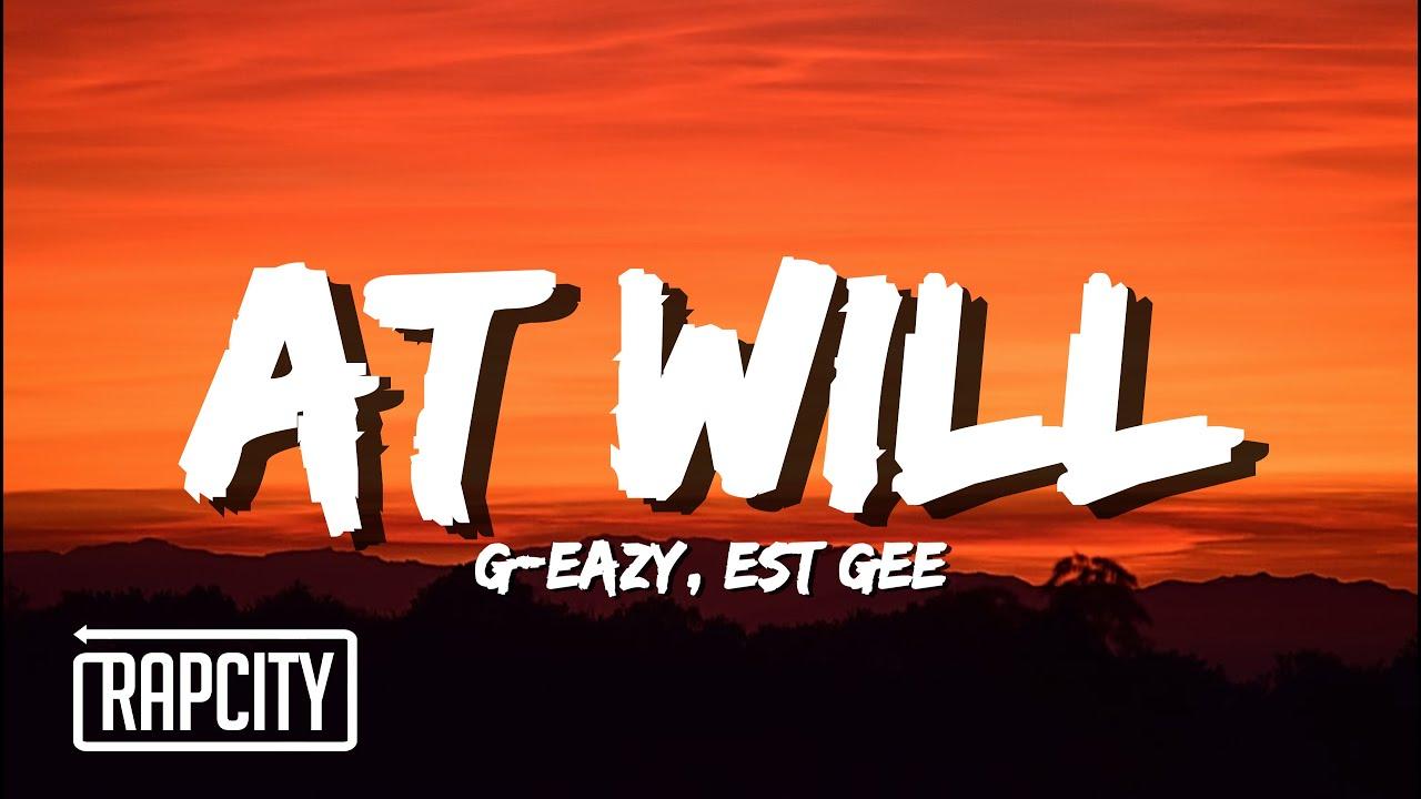 G-Eazy - At Will (Lyrics) ft. EST Gee