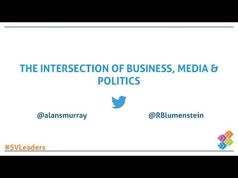 The Intersection of Business, Media & Politics