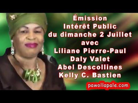Dimanche 2 Juillet 2017 - Émission Intérêt Public avec Liliaine Pierre-Paul
