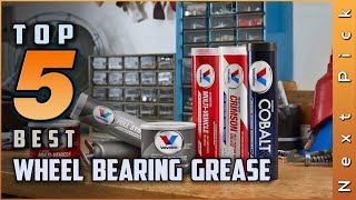 Top 5 Best Wheel Bearing Grease Review In 2020 | See This Before You Buy