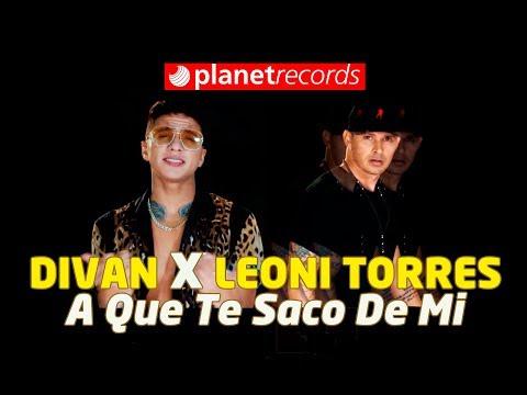 DIVAN ❌ LEONI TORRES - A Que Te Saco De Mi (Official Video by Charles Cabrera) Reggaeton 2019