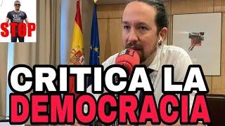 PABLO IGLESIAS CRITICA LA DEMOCRACIA en España.