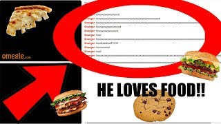 OMEGLE GIRL VOICE TROLLING!- HE LOVES FOOD?