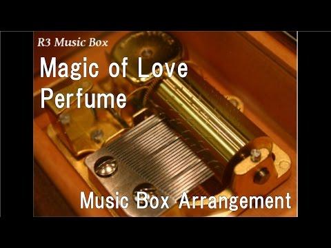 Magic of Love/Perfume [Music Box]