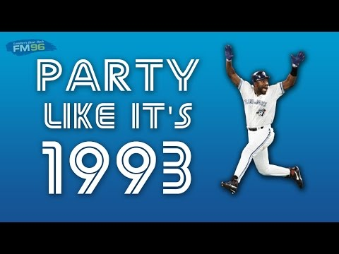 Party Like It's 1993 -  Toronto Blue Jays Song