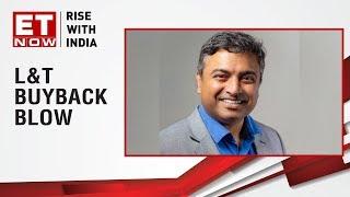 Deepak Shenoy, Founder of Capital Mind speaks on L&T buyback blow