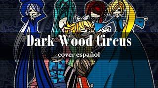 (Vocaloid 3) Dark Wood Circus - Español (Miku/Rin/Len/Kaito)