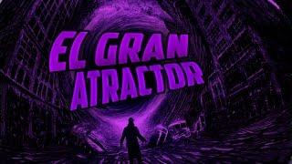 El Misterio Del Gran Atractor / Loquendo