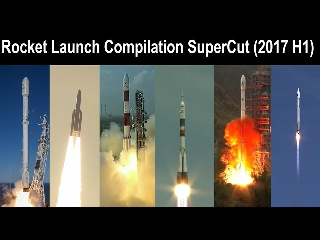 Rocket Launch Compilation SuperCut (2017 H1) | Go To Space