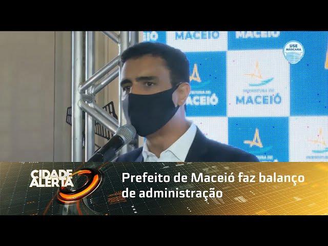 Prefeito de Maceió faz balanço de administração