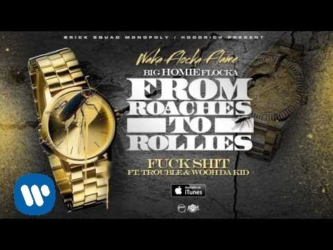 Waka Flocka - Fuck Shit ft. Trouble & Wooh Da Kid [Official Audio]