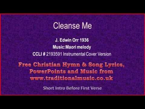 Cleanse Me(Search Me O God) ~ Hymn Lyrics & Music