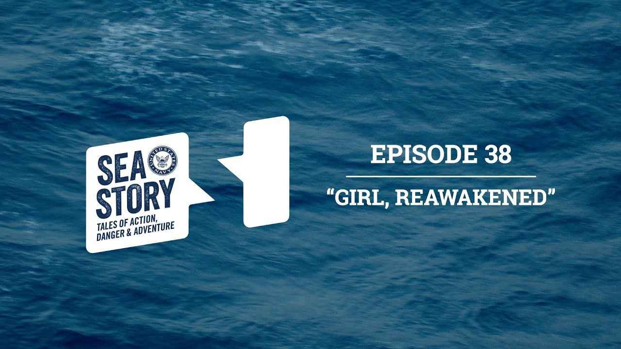 Ep. 38 Bonus Episode: Girl, Reawakened   Sea Story Podcast
