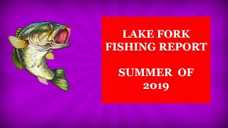 Lake Fork Fishing Report Summer of 2019