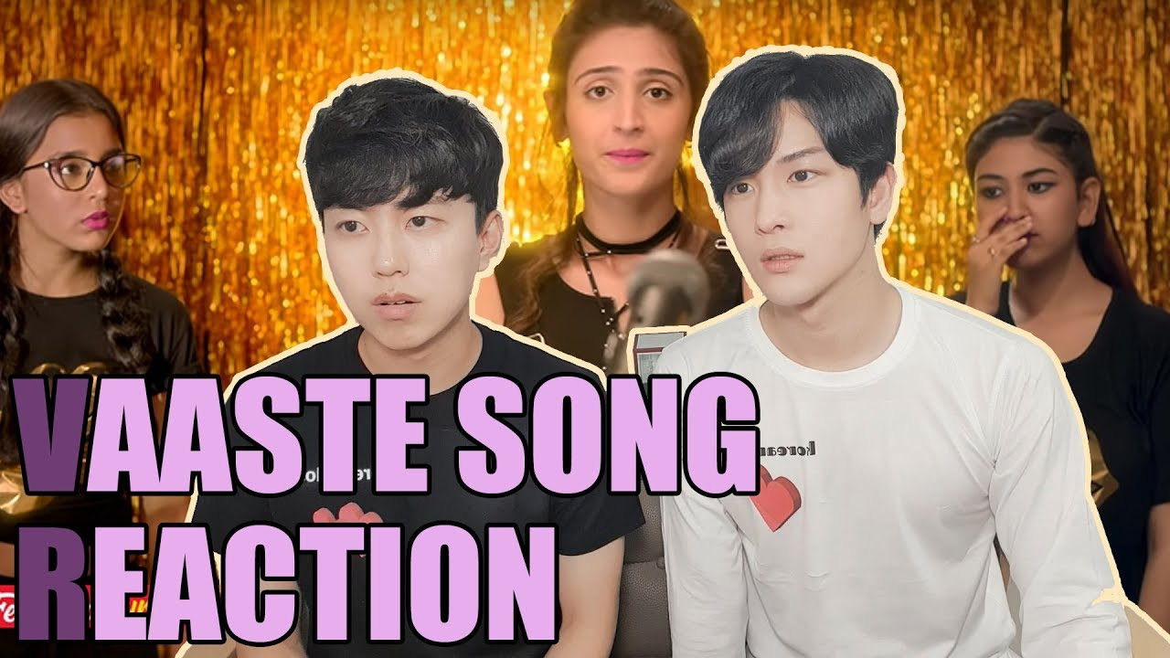 Vaaste Song Reaction by Korean Dost | Dhvani Bhanushali | Tanishk Bagchi | Nikhil D