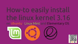 How-to easily install the linux kernel 3.16 on Ubuntu , Linux Mint and Elementary OS [HD]