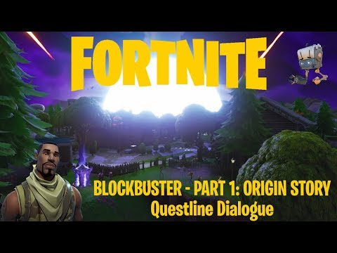 Fortnite | Blockbuster - Part 1: Origin Story | Questline Dialogue