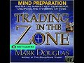 12/02/18 - Weekend Mind Prep  - Trading in the Zone - Mark Douglas
