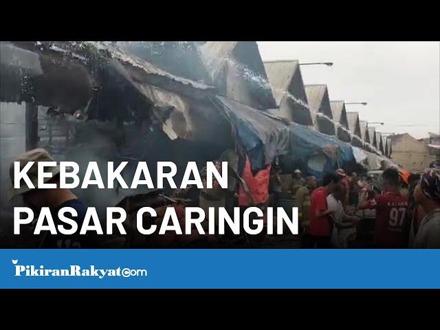 Kebakaran Kios Sayur Pasar Caringin Kota Bandung Jawa Barat