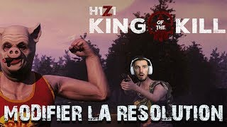 H1Z1 - Comment modifier la résolution du jeu