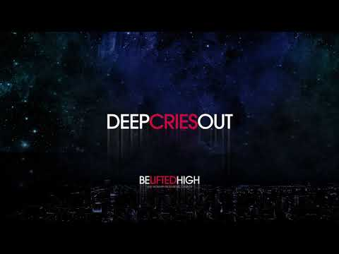 Deep Cries Out (OFFICIAL AUDIO) - Be Lifted High