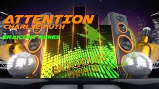 Attention Charlie Puth BRAICONY Remix