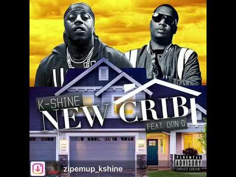 K SHINE FEAT DON Q NEW CRIB!!!!!